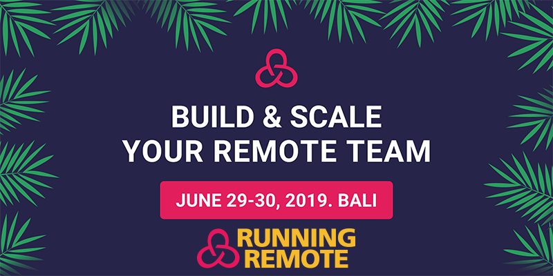 Running Remote Conference 2019: Learn How to Grow & Scale Your Remote Team