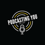 Podcasting You